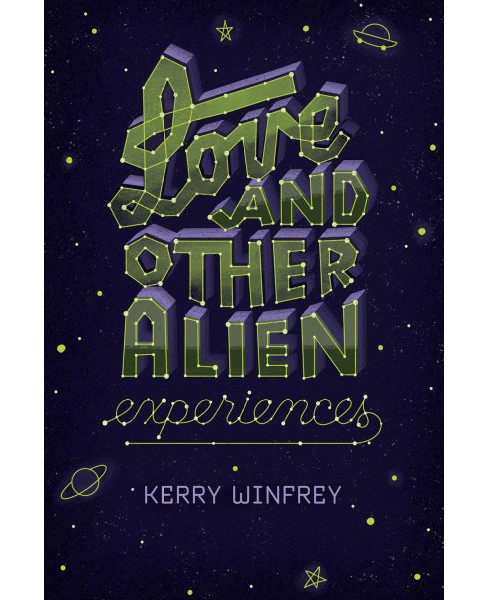 Love and Other Alien Experiences -  by Kerry Winfrey (Paperback) - image 1 of 1