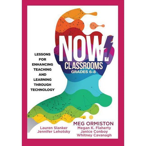 Now Classrooms, Grades 6-8 - (Now!) by  Meghan J Ormiston (Paperback) - image 1 of 1