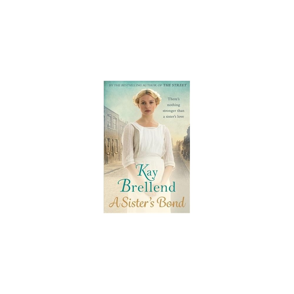 Sister's Bond - (Bittersweet Legacy) by Kay Brellend (Hardcover)