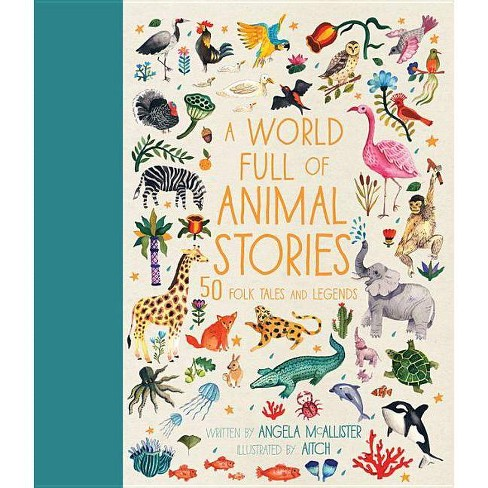 A World Full of Animal Stories Us - by  Angela McAllister (Hardcover) - image 1 of 1