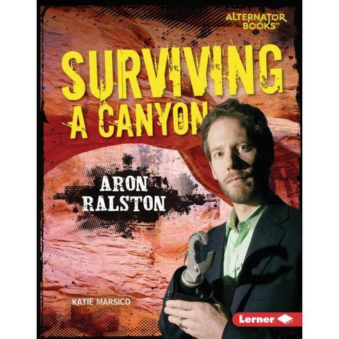 Surviving a Canyon - (They Survived (Alternator Books (R) )) by  Katie Marsico (Hardcover) - image 1 of 1