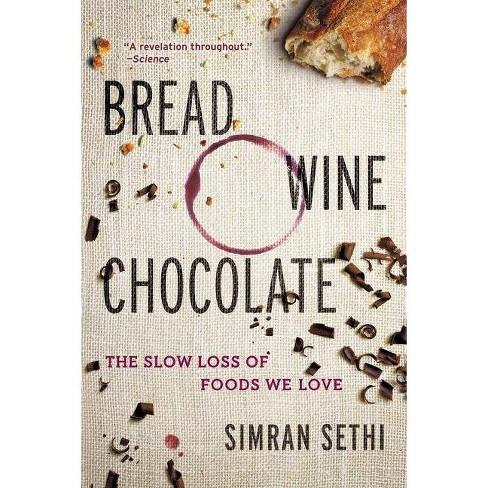 Bread, Wine, Chocolate - by  Simran Sethi (Paperback) - image 1 of 1