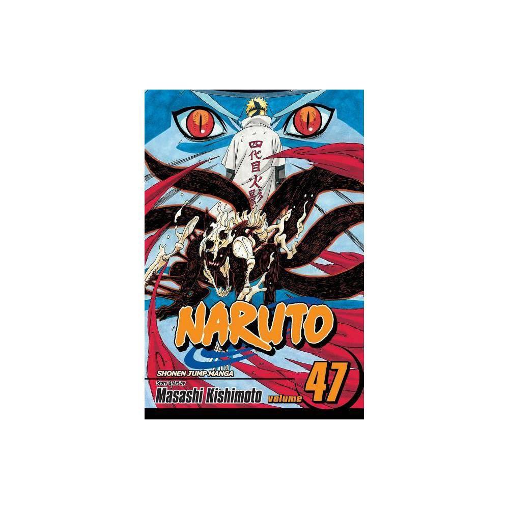 Naruto Vol 47 Volume 47 By Masashi Kishimoto Paperback