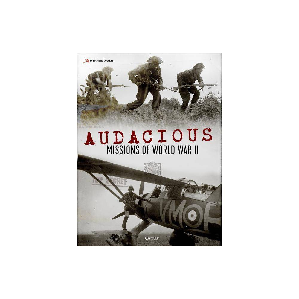 Audacious Missions Of World War Ii Hardcover