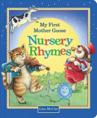 My First Mother Goose Nursery Rhymes - (Hardcover)