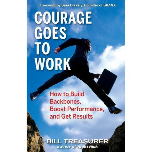 Courage Goes to Work - by  Bill Treasurer (Hardcover) - image 1 of 1