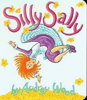 Silly Sally - (Red Wagon Books) by  Audrey Wood (Board Book)