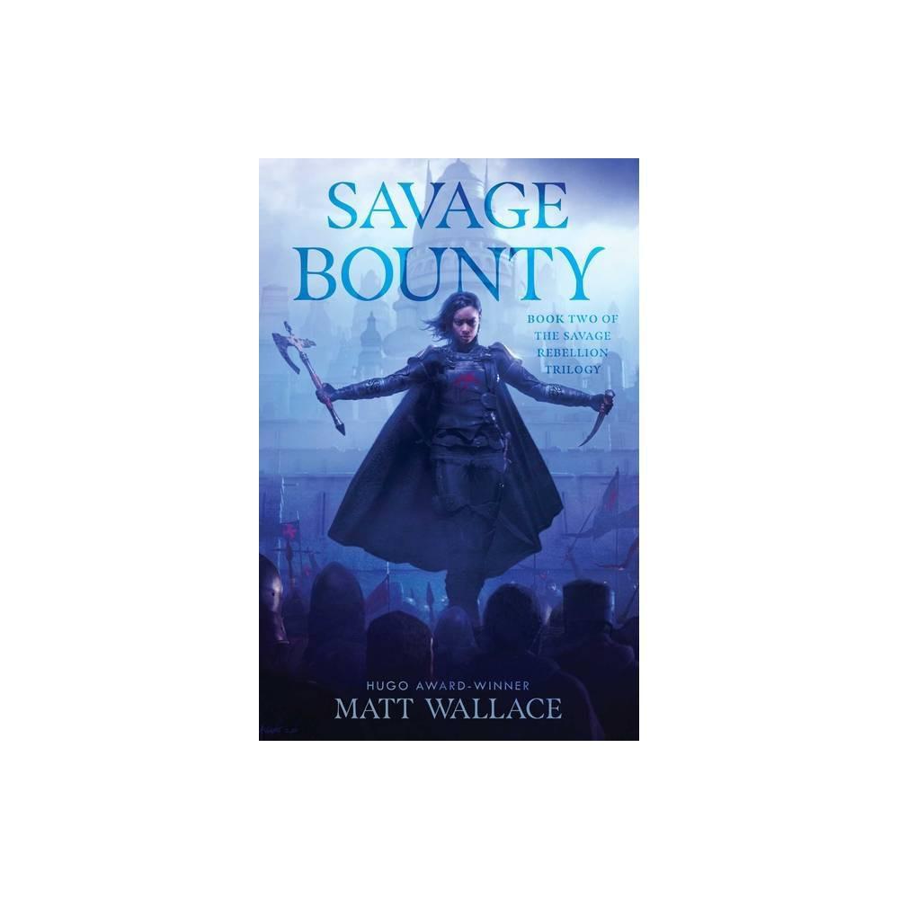 Savage Bounty 2 Savage Rebellion By Matt Wallace Paperback