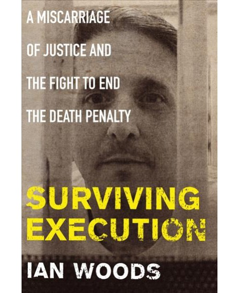 Surviving Execution : A Miscarriage of Justice and the Fight to End the Death Penalty -  (Paperback) - image 1 of 1