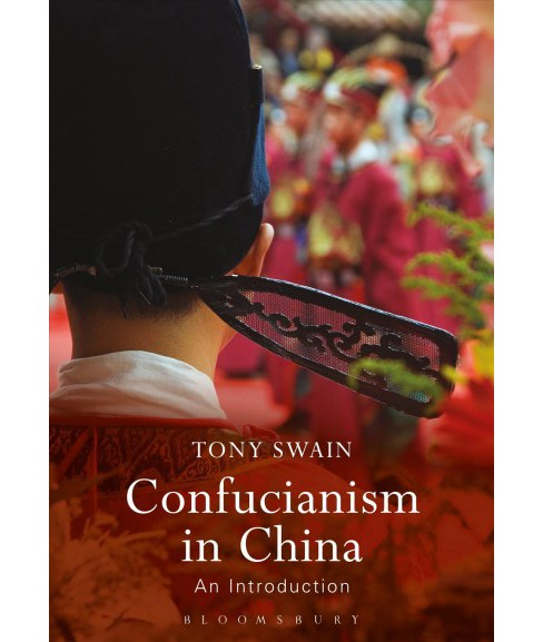 Confucianism in China : An Introduction -  by Tony Swain (Hardcover) - image 1 of 1