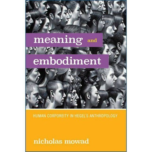 Meaning and Embodiment - by  Nicholas Mowad (Hardcover) - image 1 of 1