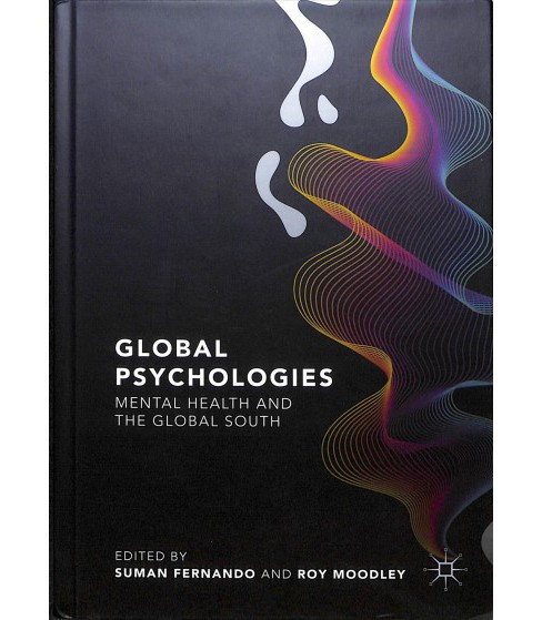 Global Psychologies : Mental Health and the Global South -  (Hardcover) - image 1 of 1