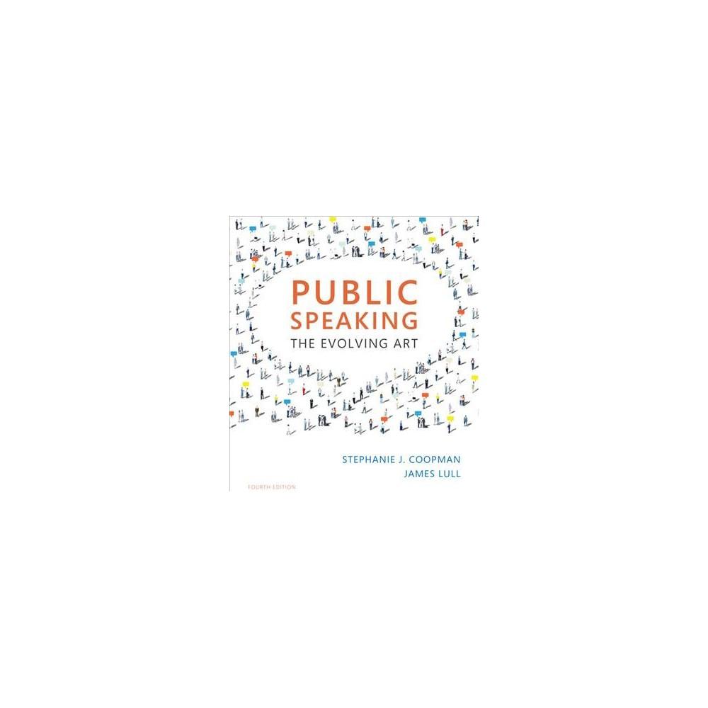 Public Speaking : The Evolving Art (Paperback) (Stephanie J. Coopman & James Lull)