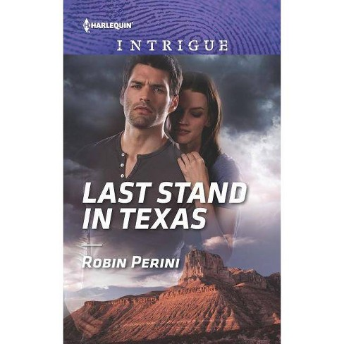 Last Stand in Texas - by  Robin Perini (Paperback) - image 1 of 1