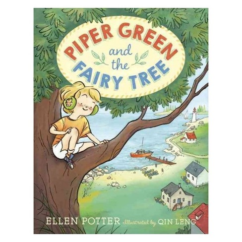 Piper Green and the Fairy Tree ( Piper Green) (Paperback) by Ellen  Potter - image 1 of 1