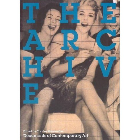 The Archive - (Documents of Contemporary Art) (Paperback) - image 1 of 1