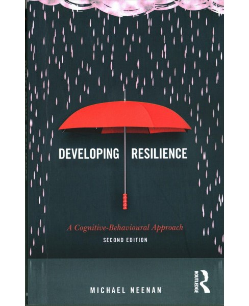 Developing Resilience : A Cognitive-Behavioural Approach (Paperback) (Michael Neenan) - image 1 of 1
