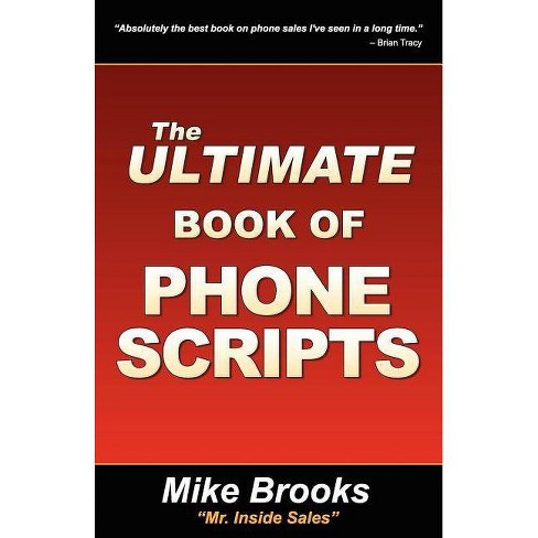 The Ultimate Book of Phone Scripts - by  Mike Brooks (Paperback) - image 1 of 1