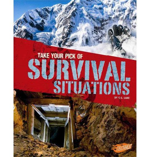 Take Your Pick of Survival Situations (Paperback) (G. G. Lake) - image 1 of 1
