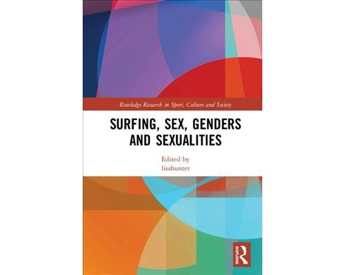 Surfing, Sex, Genders and Sexualities -  (Hardcover) - image 1 of 1