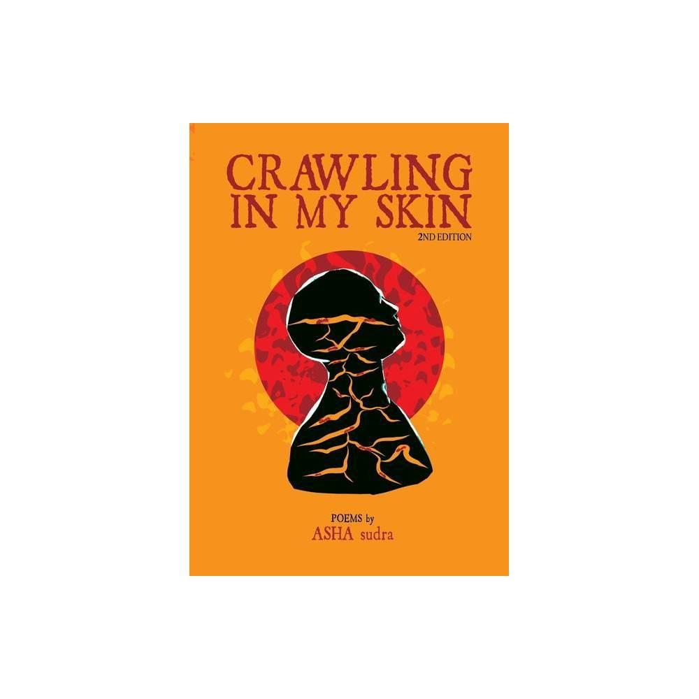 Crawling In My Skin By Asha Sudra Paperback