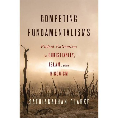 Competing Fundamentalisms - by  Sathianathan Clarke (Paperback) - image 1 of 1