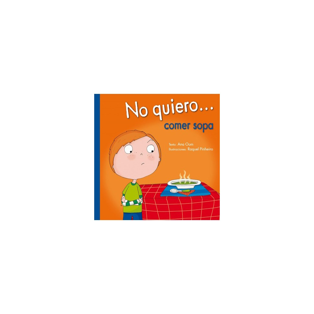 No quiero comer sopa/ I Don't Want to Eat Soup (Hardcover) (Ana Oom)