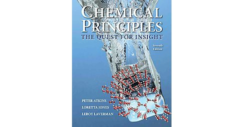 Chemical Principles : The Quest for Insight (Hardcover) (Peter Atkins & Loretta Jones & Leroy Laverman) - image 1 of 1