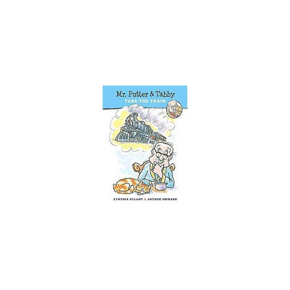Mr. Putter and Tabby Take the Train (Reprint) (Paperback) (Cynthia Rylant)