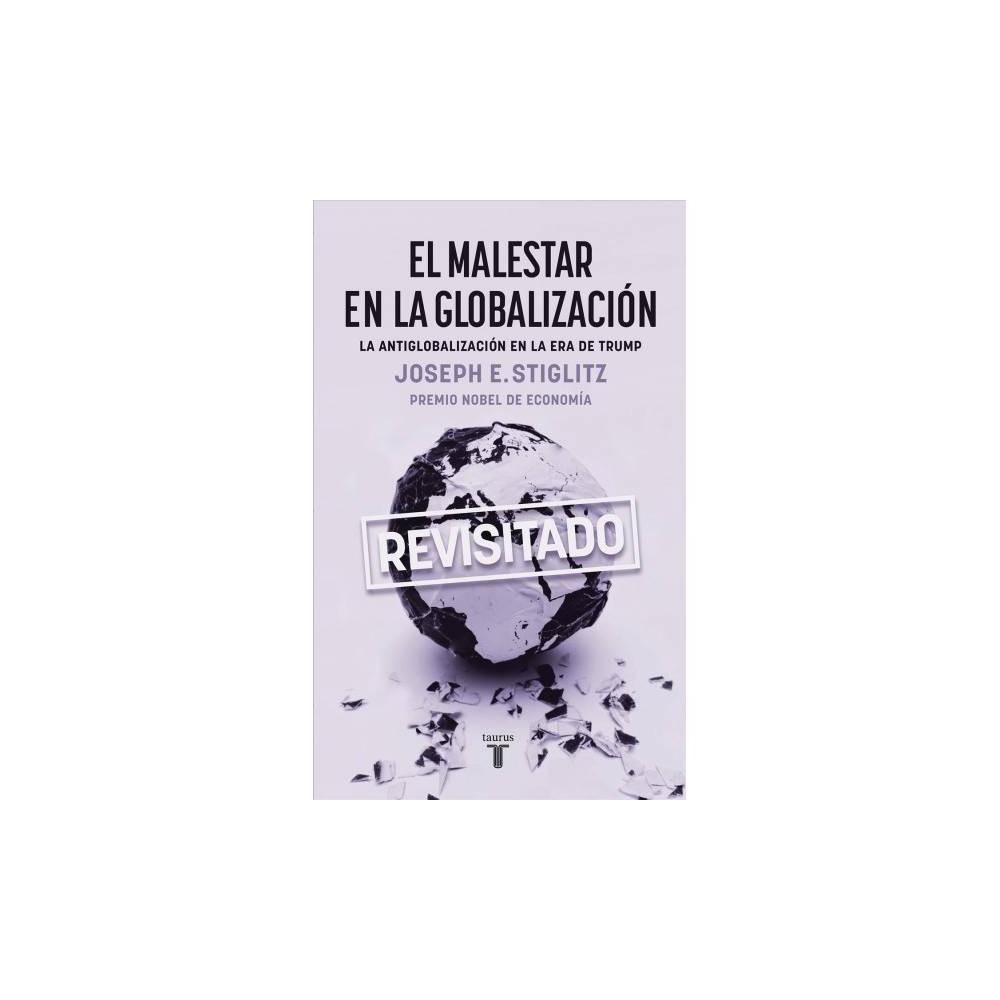 El malestar en la globalización/ Globalization and Its Discontents - Revised by Joseph E. Stiglitz