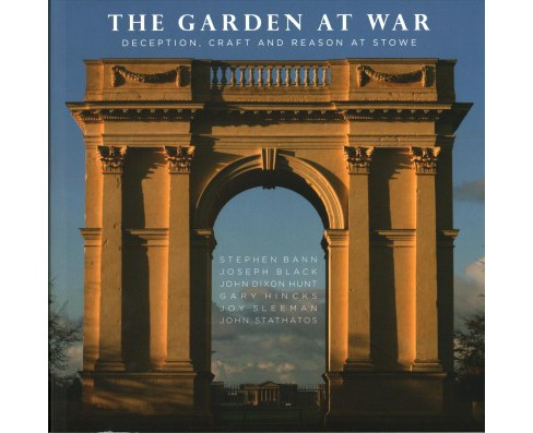 Garden at War : Deception, Craft and Reason at Stowe -  by John Dixon Hunt & Stephen Bann (Paperback) - image 1 of 1