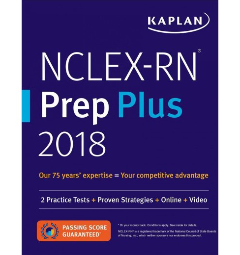 Kaplan NCLEX-RN Prep Plus 2018 : 2 Practice Tests + Proven Strategies + Online + Video (Paperback) - image 1 of 1