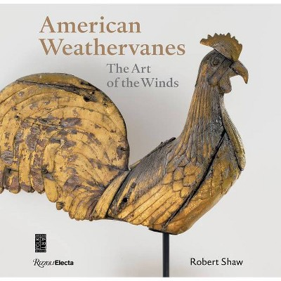 American Weathervanes - by  Robert Shaw (Hardcover)