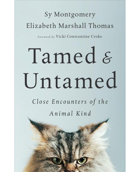 Tamed & Untamed : Close Encounters of the Animal Kind -  (Paperback) - image 1 of 1