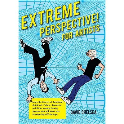Extreme Perspective! for Artists - by  David Chelsea (Mixed Media Product)