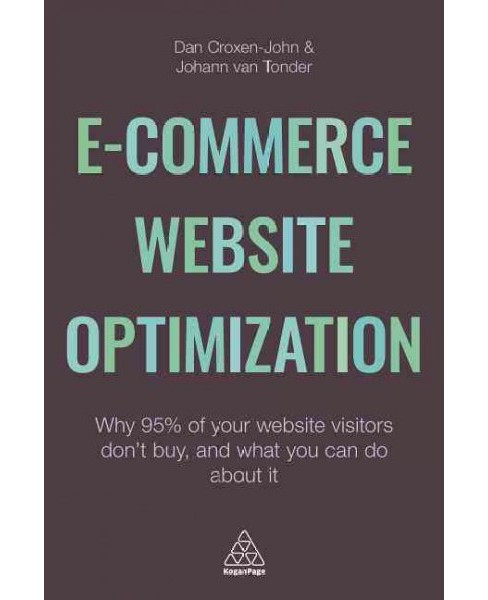 e-Commerce Website Optimization : Why 95 per cent of Your Website Visitors Don't Buy and What You Can Do - image 1 of 1