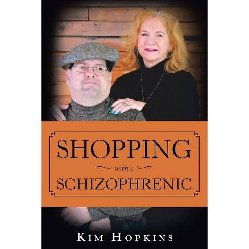 Shopping with a Schizophrenic - by  Kim Hopkins (Paperback) - image 1 of 1