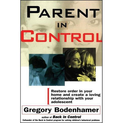 Parent in Control - (Restore Order in Your Home and Create a Loving Relationship) (Paperback) - image 1 of 1