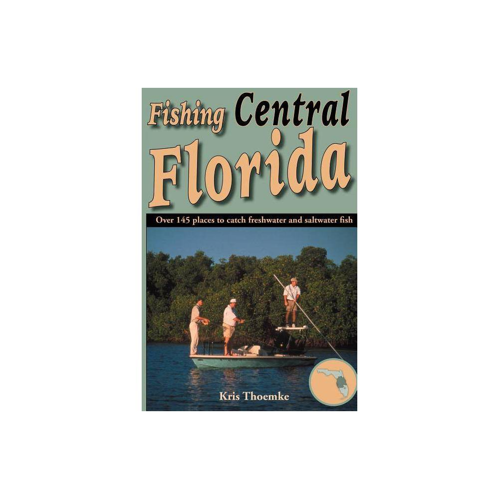 Fishing Central Florida By Kris Thoemke Paperback