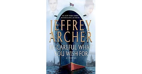 Be Careful What You Wish for (Reissue) (Paperback) (Jeffrey Archer) - image 1 of 1
