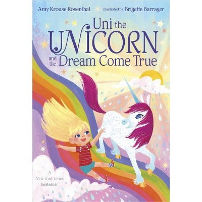 Uni the Unicorn and the Dream Come True -  BRDBK by Amy Krouse Rosenthal (Board Book)