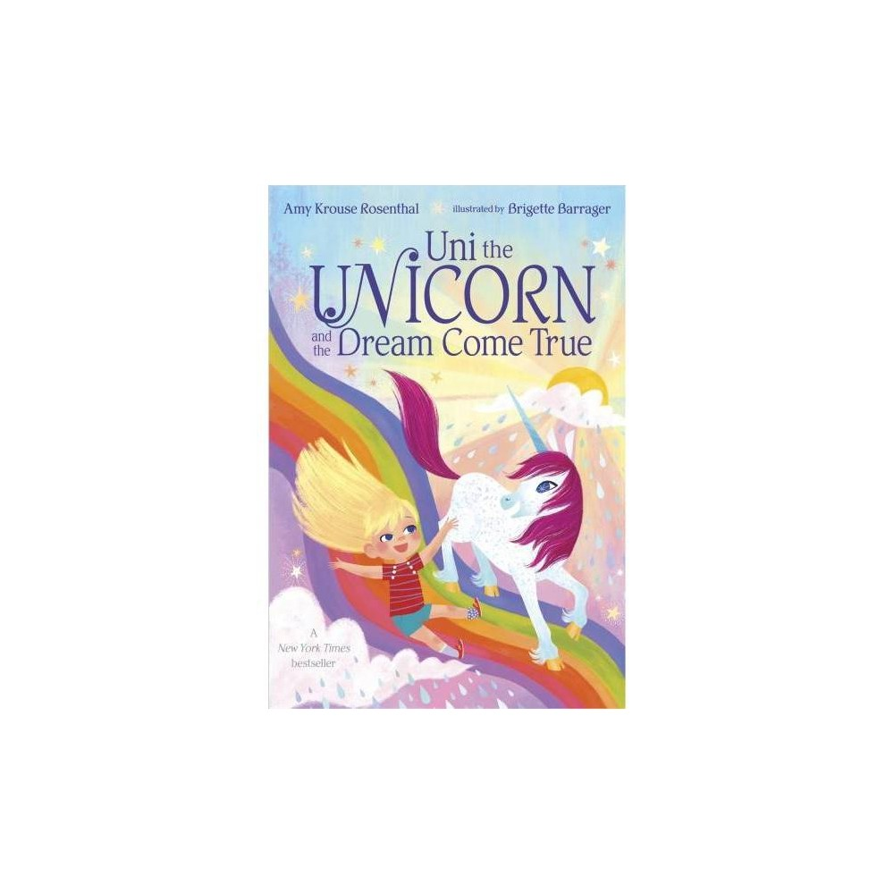 Uni The Unicorn And The Dream Come True Brdbk By Amy Krouse Rosenthal Board Book