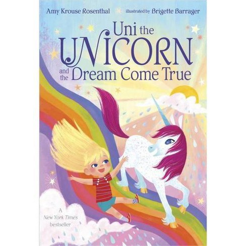 Uni the Unicorn and the Dream Come True -  BRDBK by Amy Krouse Rosenthal (Hardcover) - image 1 of 1