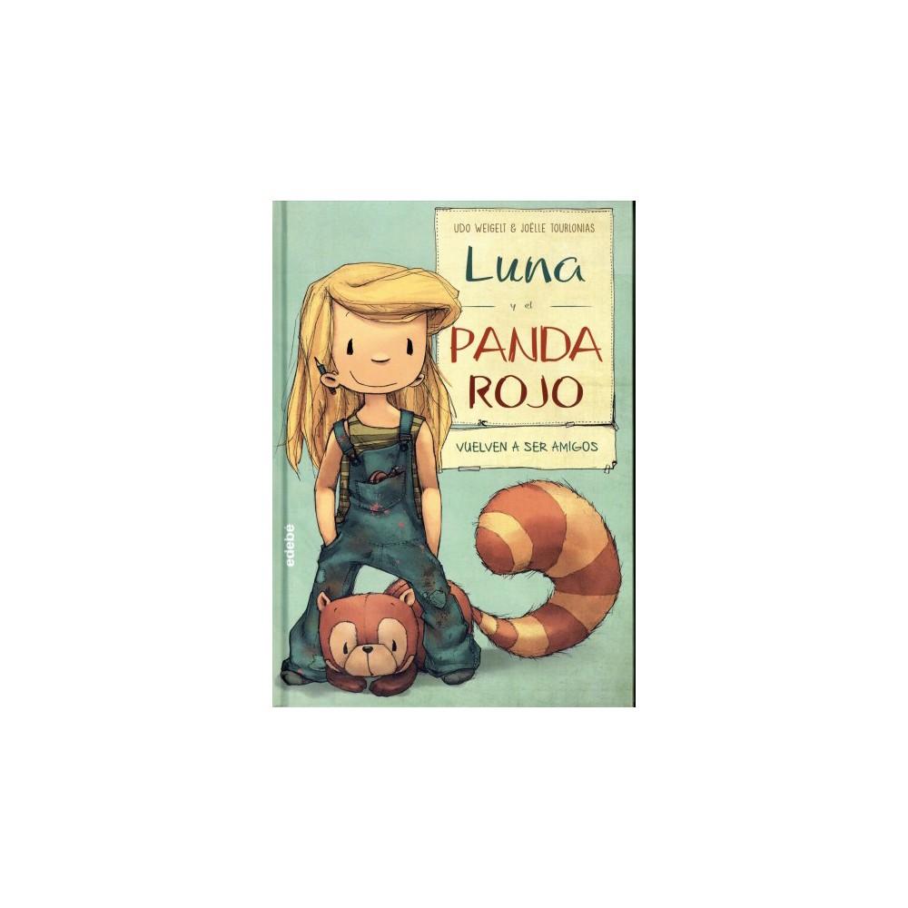 Luna y el panda rojo vuelven a ser amigos / Luna and the Red Panda Are Friends Again - (Hardcover)