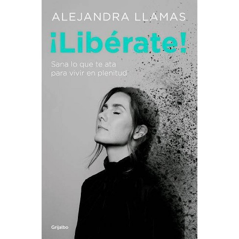 ¡libérate! / Free Yourself! - by  Alejandra Llamas (Paperback) - image 1 of 1