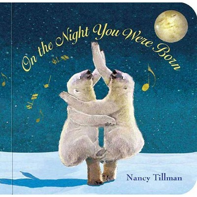 On the Night You Were Born - by Nancy Tillman (Board_book)