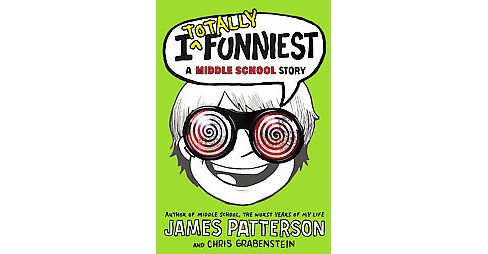 I Totally Funniest : A Middle School Story (Unabridged) (CD/Spoken Word) (James Patterson & Chris - image 1 of 1