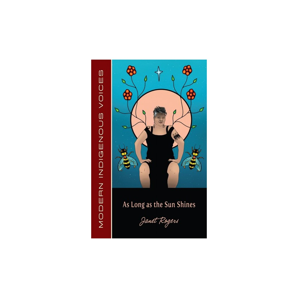 As Long As the Sun Shines - (Modern Indigenous Voices) by Janet Rogers (Paperback)