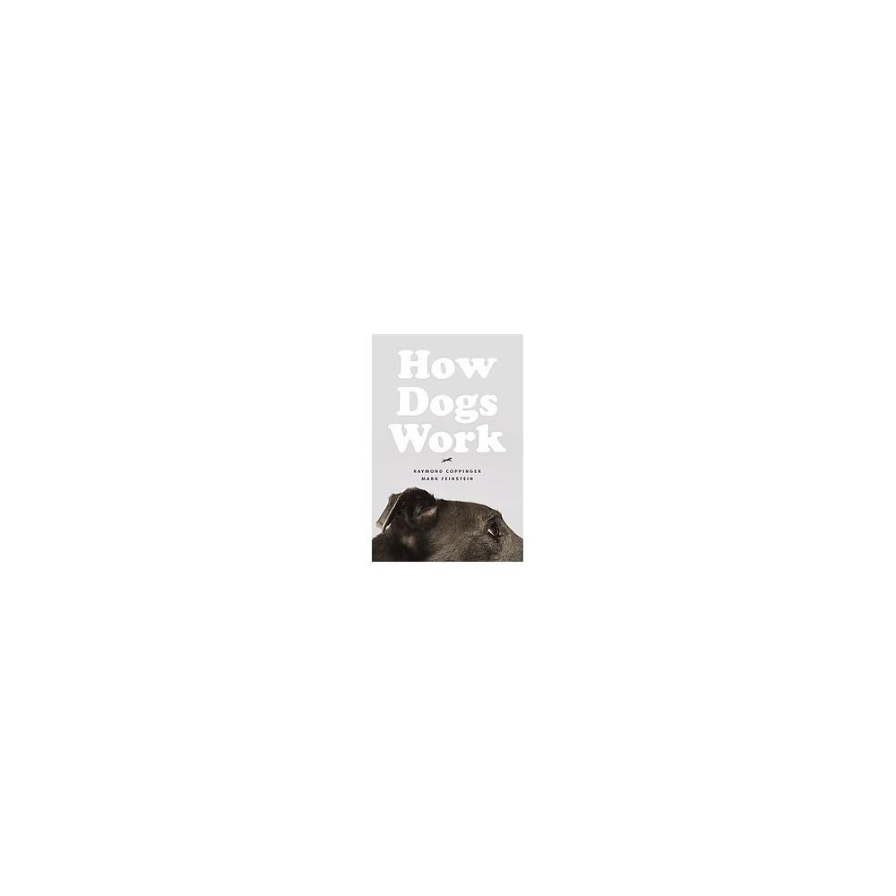 How Dogs Work (Hardcover) (Raymond Coppinger & Mark Feinstein)