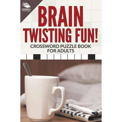 Brain Twisting Fun! Crossword Puzzle Book For Adults - (Paperback)